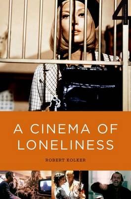 A Cinema of Loneliness (4th Edition) by Robert Kolker