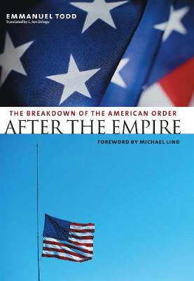 After the Empire: The Breakdown of the American Order by Emmanuel Todd