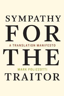 Sympathy for the Traitor: A Translation Manifesto book