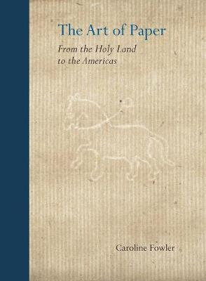 The Art of Paper: From the Holy Land to the Americas book