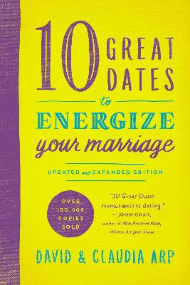 10 Great Dates to Energize Your Marriage by Claudia Arp