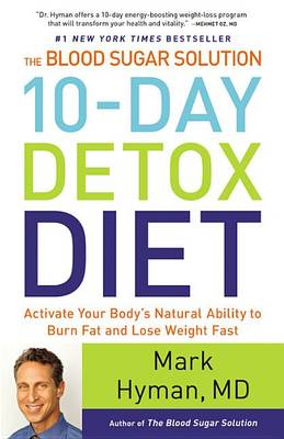 The Blood Sugar Solution 10-Day Detox Diet by MD Mark Hyman