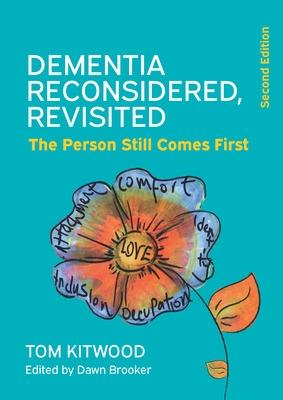 Dementia Reconsidered Revisited: The person still comes first book