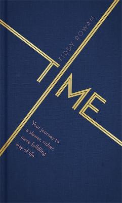 Time: Your journey to a slower, richer, more fulfilling way of life book