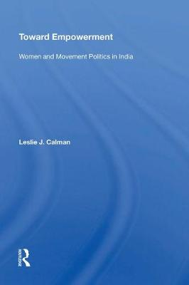 Toward Empowerment: Women And Movement Politics In India book