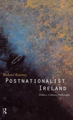 Postnationalist Ireland by Richard Kearney