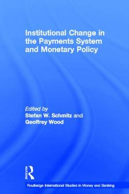 Institutional Change in the Payments System and Monetary Policy book
