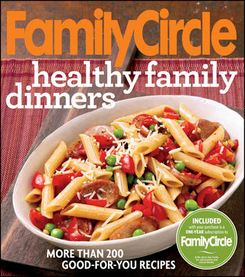 Family Circle Healthy Family Dinners by Family Circle Editors
