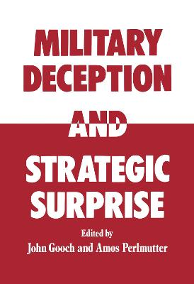 Military Deception and Strategic Surprise by John Gooch
