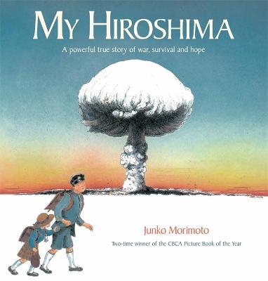 My Hiroshima by Junko Morimoto