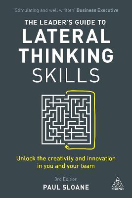 The Leader's Guide to Lateral Thinking Skills by Paul Sloane