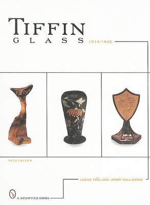 Tiffin Glass, 1914-1940 by Leslie Pina