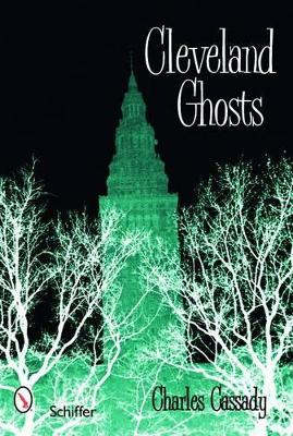 Cleveland Ghosts by Charles Cassady