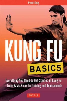 Kung Fu Basics by Paul Eng