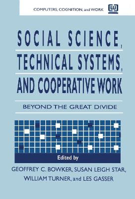 Social Science, Technical Systems and Cooperative Work by Geoffrey C. Bowker