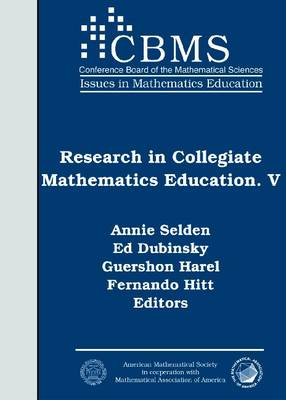 Research in Collegiate Mathematics Education V by Annie Selden