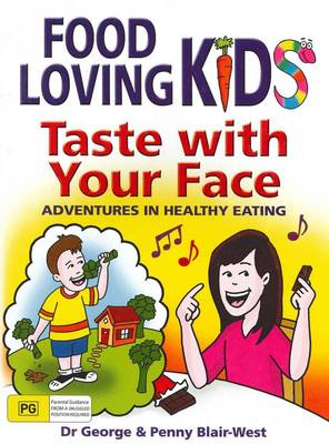 Taste with Your Face by Dr George Blair-West