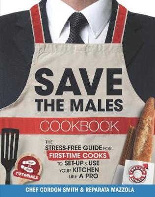 Save the Males Cookbook by Mr. Gordon Smith