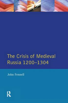 Crisis of Medieval Russia 1200-1304 book