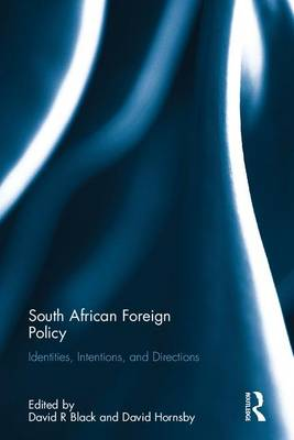 South African Foreign Policy by David R. Black
