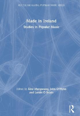 Made in Ireland: Studies in Popular Music book