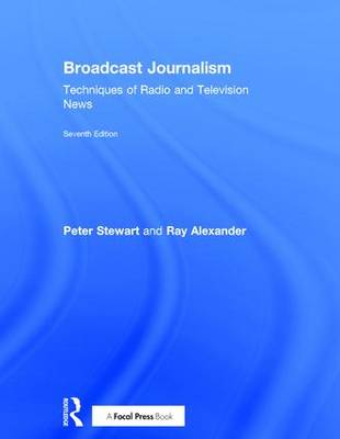 Broadcast Journalism by Ray Alexander
