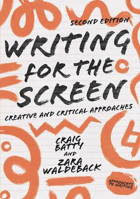 Writing for the Screen: Creative and Critical Approaches book