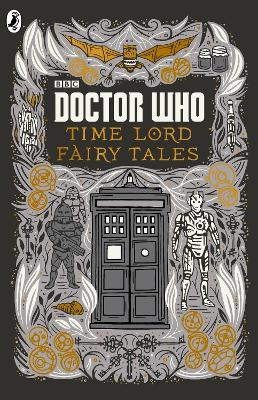 Doctor Who: Time Lord Fairy Tales by Justin Richards
