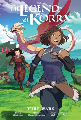 The Legend Of Korra: Turf Wars by Michael Dante DiMartino