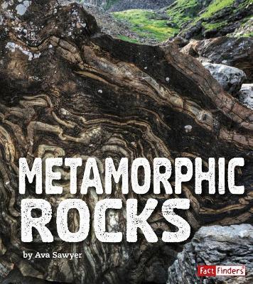 Metamorphic Rocks by Ava Sawyer