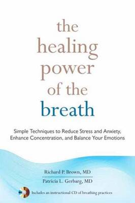 The Healing Power Of The Breath by Richard P. Brown