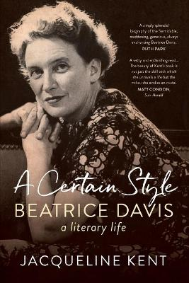 A Certain Style: Beatrice Davis, a literary life book