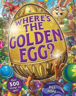 Where's the Golden Egg? by Bill Hope