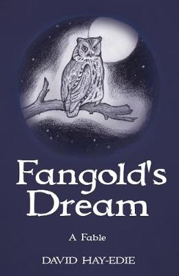 Fangold's Dream by David Hay-Edie