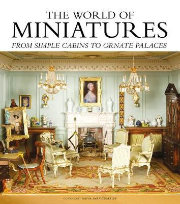 The World of Miniatures by Sarah Walkley