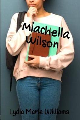 Miachella Wilson by Lydia Marie Williams