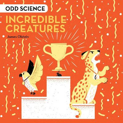 Odd Science - Incredible Creatures by James Olstein