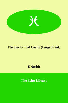 The Enchanted Castle by Edith Nesbit