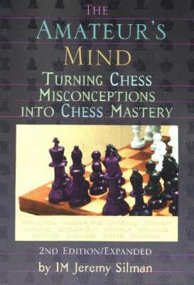 Amateur's Mind by I.M. Jeremy Silman