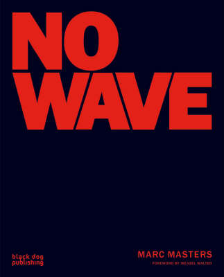 No Wave by Marc Masters