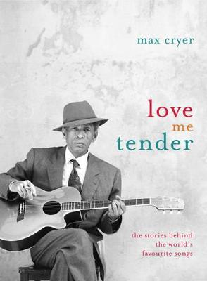 Love Me Tender by Max Cryer