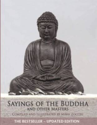 Sayings of the Buddha and Other Masters by Mark Zocchi