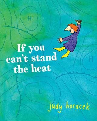 If You Can't Stand The Heat by Judy Horacek