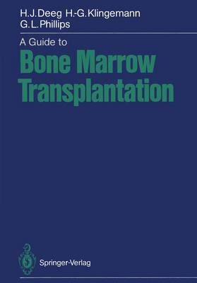 A Guide to Bone Marrow Transplantation by Hans Deeg