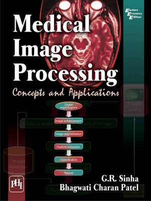 Medical Image Processing by G. R. Sinha