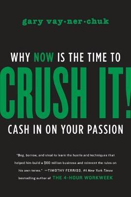 Crush It! by Gary Vaynerchuk
