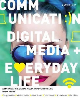 Communication, Digital Media and Everyday Life by Tony Chalkley