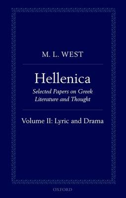 Hellenica Hellenica Lyric and Drama Volume II by M. L. West