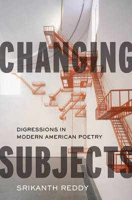 Changing Subjects by Srikanth Reddy