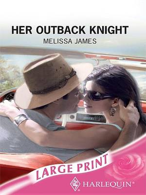 Her Outback Knight by Melissa James